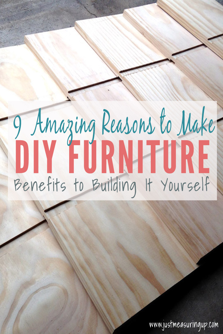 9 Reasons Why You Should Build Your Own Furniture