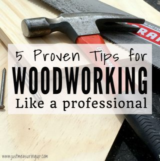 5 Proven Tips for Woodworking Like a Pro