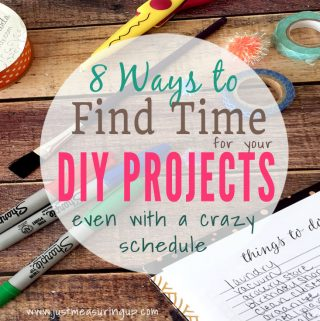 8 Ways to Find Time for DIY Projects (Even When You Have a Hectic Schedule)