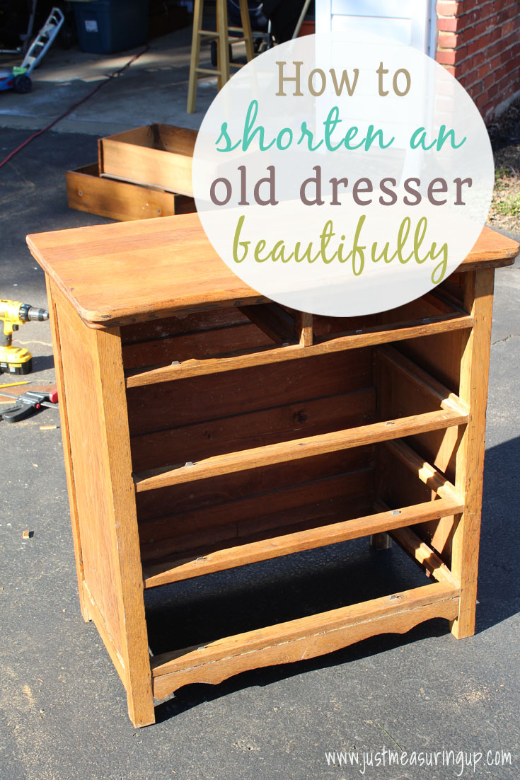How to Shorten An Old Dresser