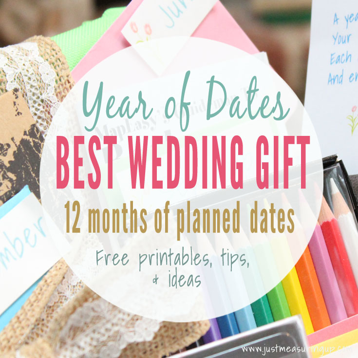 Wedding Date Gift Ideas: Year Of Dates Wedding Gift With Printables