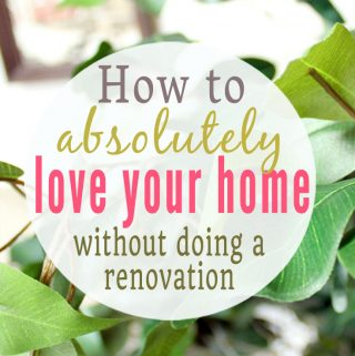 6 Easy Things You Can Do to Love Your Home
