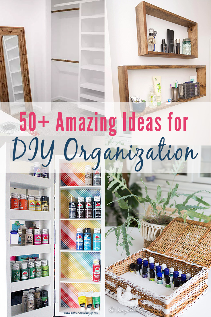 Lots of ideas for DIY organization, closets, shelves, and more